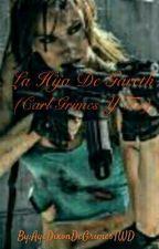 La Hija De Gareth (Carl Grimes Y Tu) by AyeBustos2016