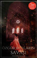 KRALİYET UĞRUNA SERİSİ 1 - Özgür Ruhların Savaşı by weepingqueen