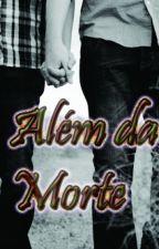 Além da morte (romance gay) by TrickPacheco20