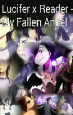 Urushihara  x Reader- My Fallen Angel(complete)✔ by Keith_theredpaladin