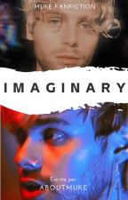 Imaginary [muke] by aboutmuke