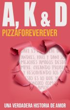 A, K & D by pizzaforeverever