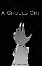 A Ghouls Cry (Tokyo Ghoul:re FanFic) by Yoon-ki-Min