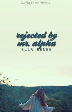 Rejected by Mr. Alpha (Edited) by allures
