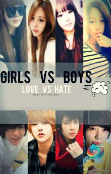 GIRLS VS BOYS [ LOVE VS HATE]***REVISING