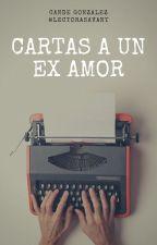 Cartas a un ex amor. by LectoraSavant