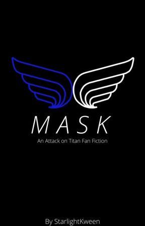 Mask-An Attack on Titan Fan Fiction by StarlightKween