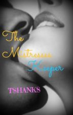The Mistresses Keeper (On Hold) by tshanks