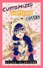 Wattpad Covers :) by miaka_clarisse