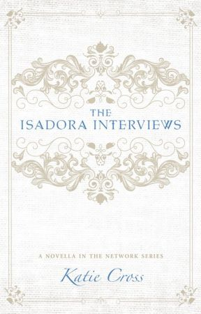 The Isadora Interviews by KatieCross4