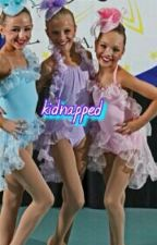 Kidnapped|COMPLETED| by dancemomsgirl22