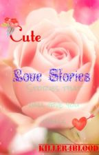 Cute Love Stories by Killer4Blood