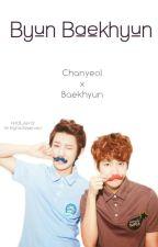 Byun Baekhyun [Chanbaek Baekyeol](BoyxBoy) by HHCB_Aeri12