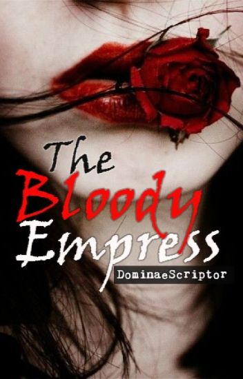 The Bloody Empress