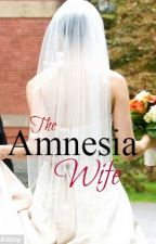 The Amnesia Wife by AraMida