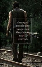 the scars ~TWD Daryl X Reader~ by KyndalWinchester