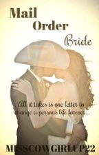 Mail Order Bride by misscowgirlup22