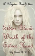 Silver Blood: Wrath of the Silver Hand by RissaWolf