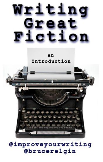 Writing Great Fiction: An Introduction
