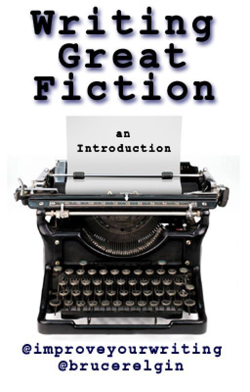 Writing Great Fiction: An Introduction by ImproveYourWriting