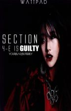Section 4-E is Guilty [Mystery | Suspense] by theclairearevalo