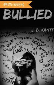 BULLIED by JBKantt