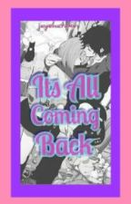 ITS ALL COMING BACK (COMPLETED) by jayehatake