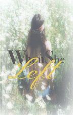 When She Left (Book 2) by YSAmocha