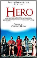 Hero (Fifth Harmony Fanfic) by SwiftieHarmonizer