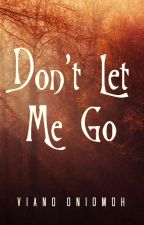 Don't Let Me Go by vee_ano