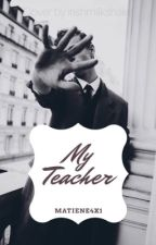 My Teacher [boyxman] by Matiene4x1