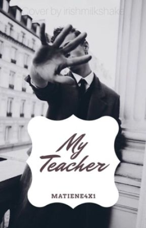 My Teacher [boyxman] by Matiene4x1