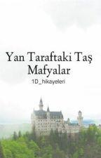 Yan Taraftaki Taş Mafyalar by life_ilafeynis