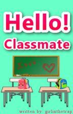 Hello! Classmate by girlinthetrap