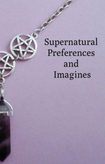 Supernatural Preferences & Imagines 2