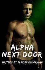 Alpha Next Door {Completed}  by ellehart_