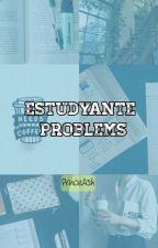 Estudyante Problems by GotARMYPlanet
