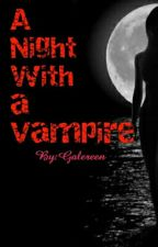 A night with a vampire by Galereen