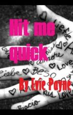 Hit me quick! (no.1 in the *My messy life* series) by EvieRose