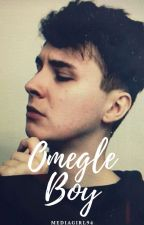 Omegle Boy (Dan Howell/Danisnotonfire) Bk 2: FF series by mediagirl94
