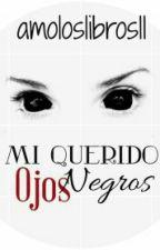 Mi querido ojos negros by AmoLosLibros11