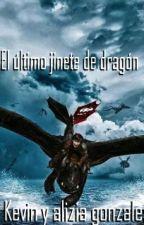 El ULTIMO JINETE DE DRAGON by kevin215