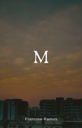 M by FrancineRamos1
