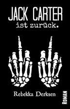 Jack Carter: ist zurück. by FrauBrummer