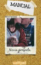 MANUAL PARA SER LA NOVIA PERFECTA ™ #serieEW {libro2} by ST4YW3IRD