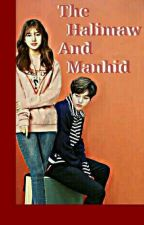 -The Halimaw And Manhid- [MYUNGZY FF] by InangReynaMo
