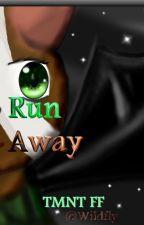 Run Away  [TMNT2012 FF] by Wildfly