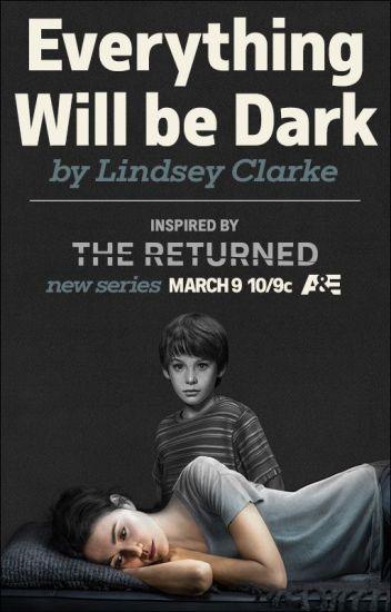 Everything Will be Dark