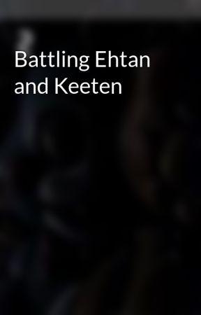 Battling Ehtan and Keeten by ericdtwarren