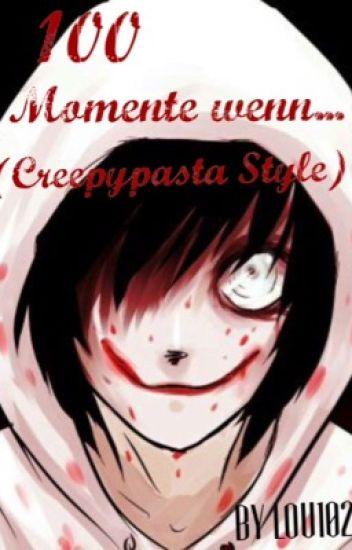 100 Momente wenn... (Creepypasta Style)